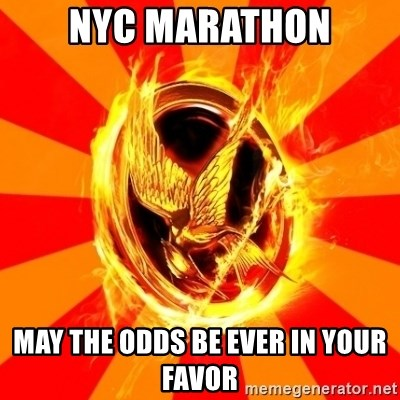 Typical fan of the hunger games - NYC MARATHON MAY THE ODDS BE EVER IN YOUR FAVOR