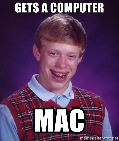 Bad Luck Brian - Gets a computer  MAC