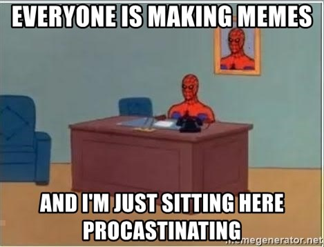Spiderman Desk - everyone is making memes and i'm just sitting here procastinating