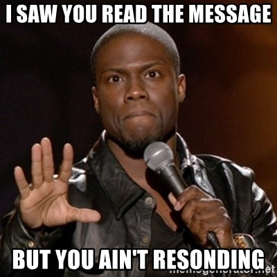 Kevin Hart - I Saw you Read the mEssage But you ain't resoNding
