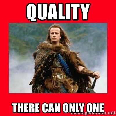 Highlander - Quality There can only one