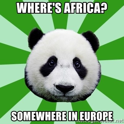 Dyspraxic Panda - where's africa? somewhere in europe