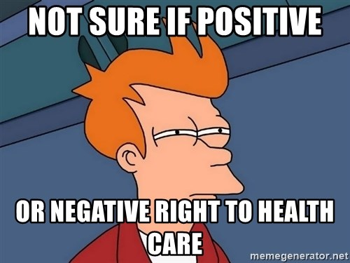 Futurama Fry - Not sure if positive or negative right to health care