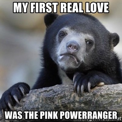 Confessions Bear - My first real love WAs the pink powerranGer