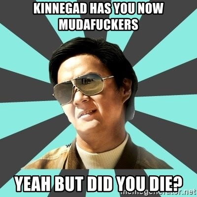 mr chow - Kinnegad has you now mudafuckers yeah but did you die?