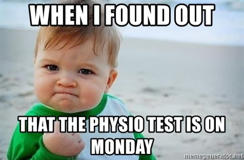 fist pump baby - When I found out That the physio test is on Monday