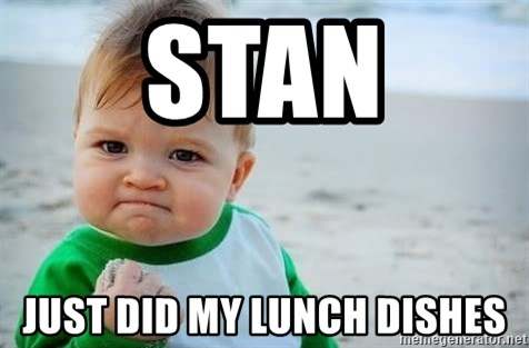 fist pump baby - Stan just did my lunch dishes