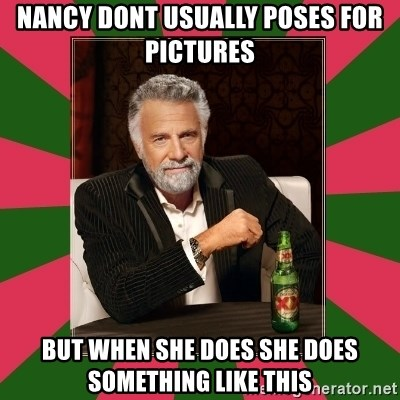 i dont usually - Nancy dont usually poses for pictures But when she does she does something like this