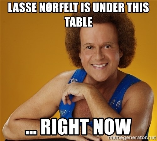 Gay Richard Simmons - lasse nørfelt is under this table ... right now