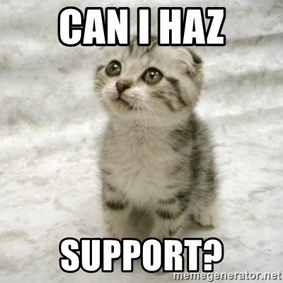 Can haz cat - CAN I HAZ SUPPORT?