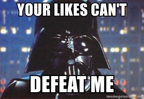 Darth Vader - Your Likes Can't  defeat me
