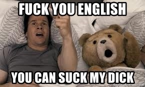 Ted Thunder Buddies - fuck you english you can suck my dick