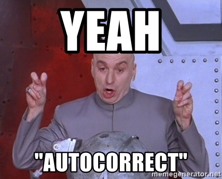 "Dr. Evil Air Quotes - Yeah ""Autocorrect"""