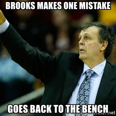 Kevin McFail Meme - brooks makes one mistake goes back to the bench