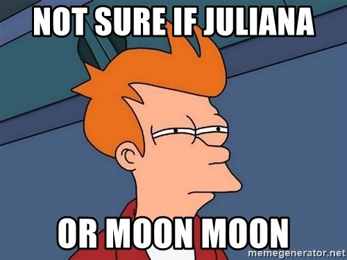 Futurama Fry - Not sure if jUliana Or moon moon