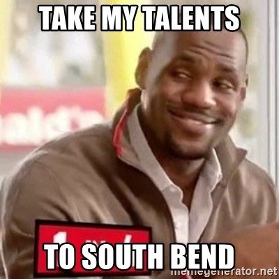 lebron - Take my talents To south bend
