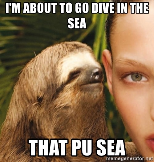 The Rape Sloth - I'm about to go dive in the sea that pu sea