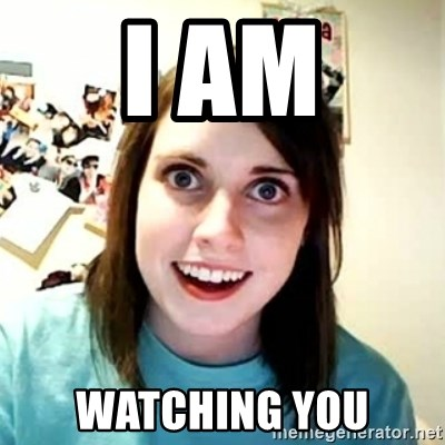 Overly Attached Girlfriend 2 - I AM WATCHING YOU