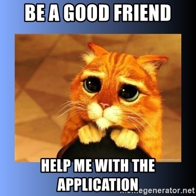 puss in boots eyes 2 - Be a good friend Help me with the application