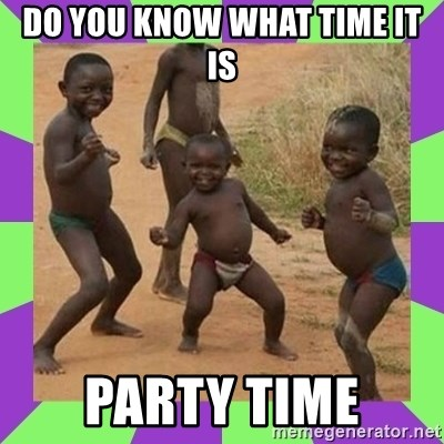 african kids dancing - DO YOU KNOW WHAT TIME IT IS PARTY TIME
