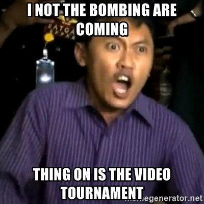 DEMI TUHAN - I NOT THE BOMBING ARE COMING THING ON IS THE VIDEO TOURNAMENT
