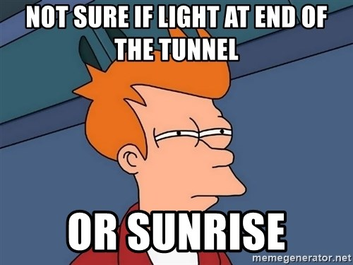 Futurama Fry - Not sure if light at end of the tunnel Or sunrise