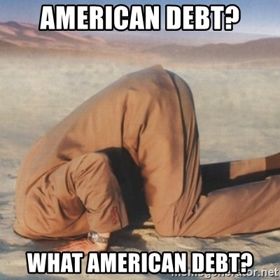 you're so deep - american debt? what american debt?