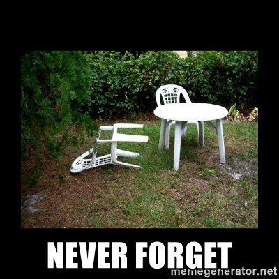 Lawn Chair Blown Over -  Never forget