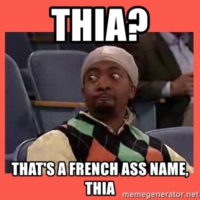 Can I have your number? - Thia? That's a French ass name, Thia