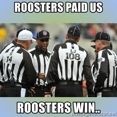 NFL Ref Meeting - ROOSTERS PAID US ROOSTERS WIN..