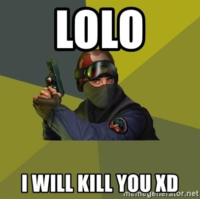 Counter Strike - LOLO I WILL KILL YOU XD
