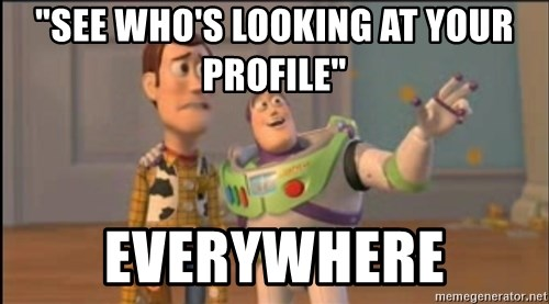 "X, X Everywhere  - ""See Who's Looking At Your PROFILE"" EVERYWHERE"