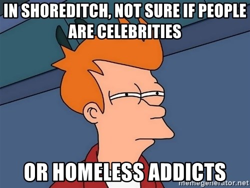 Futurama Fry - In shoreditch, not sure if people are celebrities or homeless addicts