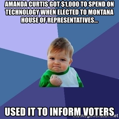 Success Kid - Amanda Curtis got $1,000 to spend on technology when elected to montana house of Representatives... used it to inform voters