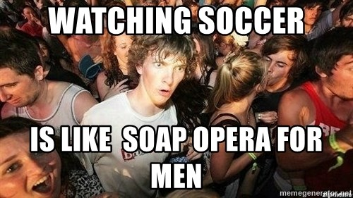 -Sudden Clarity Clarence - Watching Soccer is Like  Soap Opera for Men