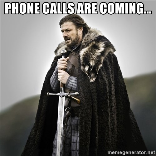 Game of Thrones - Phone calls are coming...