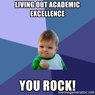 Success Kid - Living out academic excellence You rock!