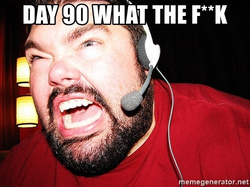Angry Gamer - day 90 WHAT THE F**K