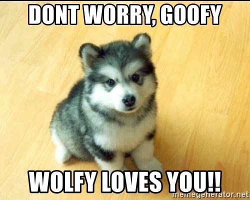 Baby Courage Wolf - DONT WORRY, GOOFY WOLFY LOVES YOU!!