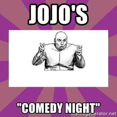 "'dr. evil' air quote - JoJO's ""Comedy night"""