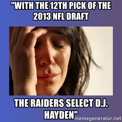 """woman crying - """"WITH THE 12TH PICK OF THE 2013 NFL DRAFT  THE RAIDERS SELECT D.J. HAYDEN"""""""