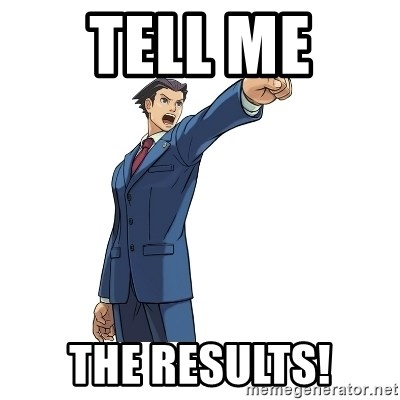 OBJECTION - Tell me  the results!