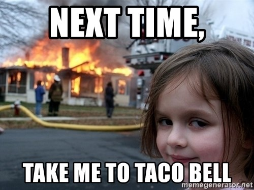 Disaster Girl - Next time, take me to taco bell