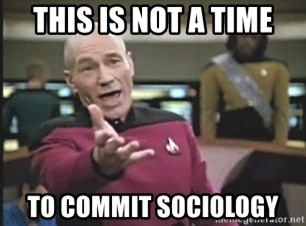 Picard Wtf - This is not a time to commit sociology
