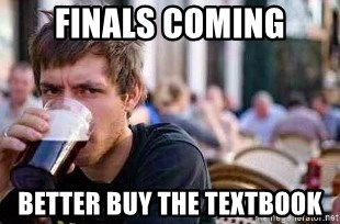 The Lazy College Senior - Finals coming Better buy the textbook