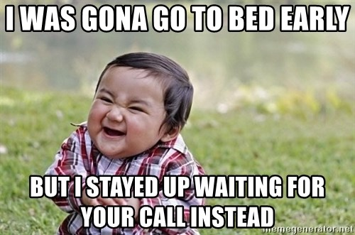 evil asian plotting baby - I was gona go to bed early but I stayed up waiting for your call instead