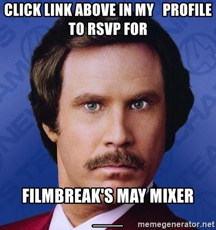 Ron Burgundy - Click link abovE in my   profile to RSVP for Filmbreak's may mixer   ___