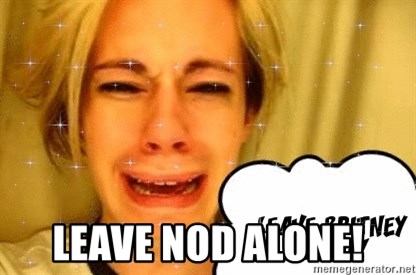 leave britney alone -  Leave Nod alone!
