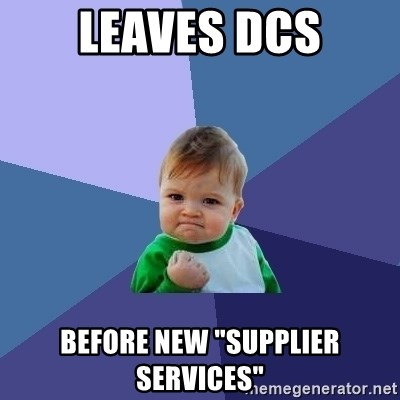 """Success Kid - leaves dcs before new """"Supplier services"""""""