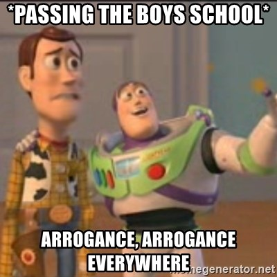 Buzz - *Passing the boys school* arrogance, arrogance everywhere